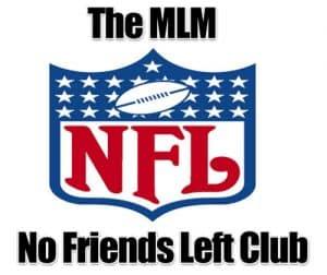 MLM no friends left club