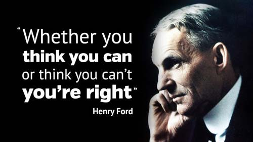 """Picture of Henry Ford with the quote """"Whether you think you can or you think you can't you're right"""""""