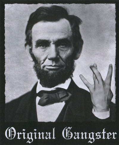 Abe Lincoln: Original Gangster