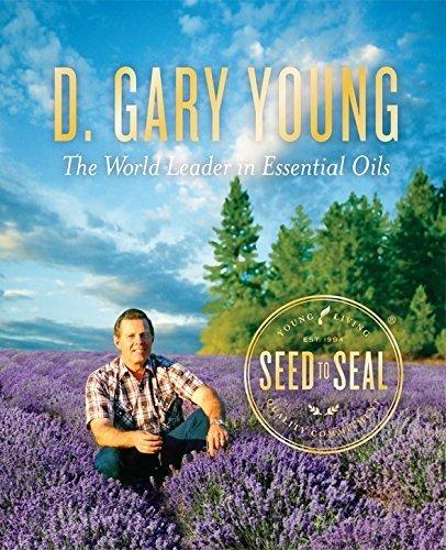 D. Gary Young - World Leader in Essential Oils
