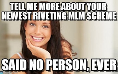 tell me more about your mlm meme