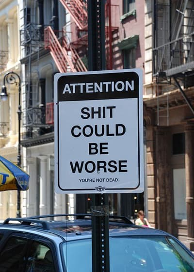 could be worse sign
