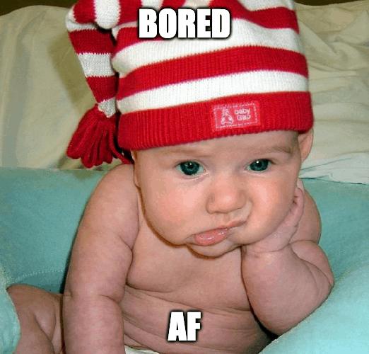 bored A.F.