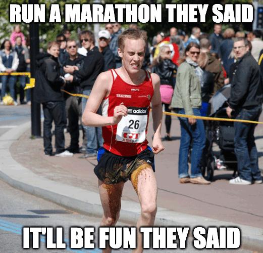 run a marathon they said